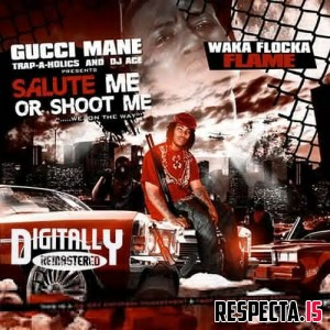 Waka Flocka Flame - Salute Me Or Shoot Me 1 (Remastered)