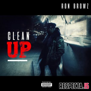 Ron Browz - Clean Up (Single)