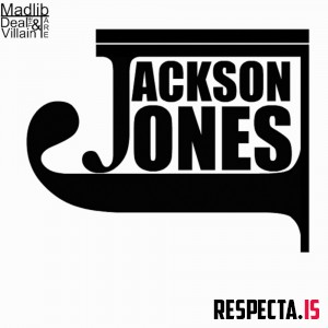 Deal The Villain & Madlib - Jackson Jones