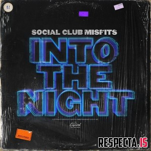 Social Club Misfits - Into The Night
