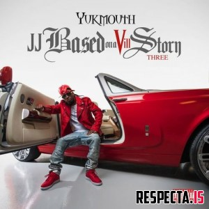 Yukmouth - JJ Based On A Vill Story Three