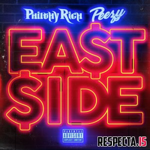 Philthy Rich & Peezy - East Side