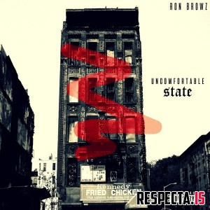 Ron Browz - Uncomfortable State