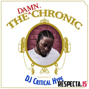Kendrick Lamar & Dr. Dre - The DAMN. Chronic