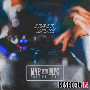 araabMUZIK - MVP of the MPC Vol. 1