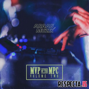 araabMUZIK - MVP of the MPC Vol. 2
