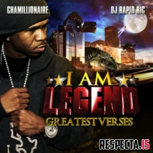 Chamillionaire - I Am Legend: Greatest Verses