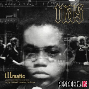 Nas - Illmatic: Live from the Kennedy Center