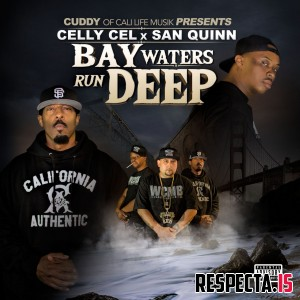 Celly Cel & San Quinn - Bay Waters Run Deep