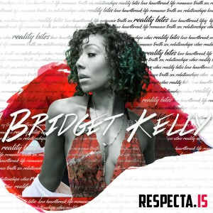 Bridget Kelly - Reality Bites