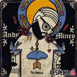 Andy Mineo - I: The Arrow
