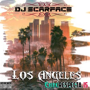 Big Prodeje & DJ Scarface - Los Angeles Chronicles
