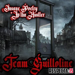 Insane Poetry & JP Tha Hustler - Team Guillotine