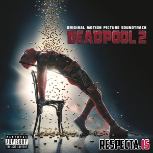 VA - Deadpool 2 (Original Motion Picture Soundtrack)