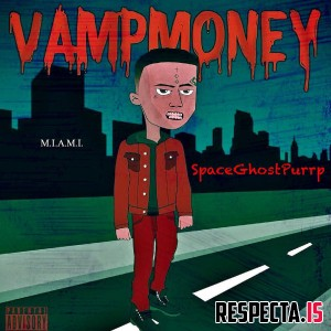 SpaceGhostPurrp - Vamp Money