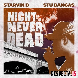 Starvin B & Stu Bangas - Night Of The Never Dead