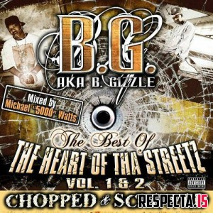 B.G. - The Best Of The Heart Of Tha Streetz Vol. 1 & 2 (Chopped & Screwed)