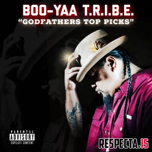 Boo-Yaa T.R.I.B.E. - Godfather's Top Picks