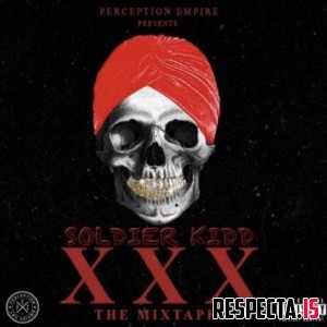 Soldier Kidd - XXX: The Mixtape
