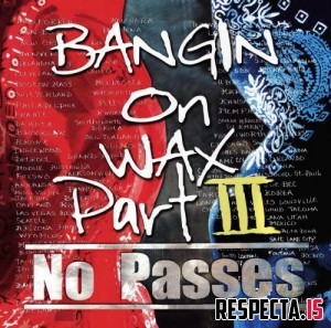 Bloods & Crips - Bangin On Wax III: No Passes