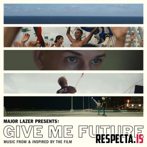 Major Lazer Presents: Give Me Future (Music From & Inspired by the Film)