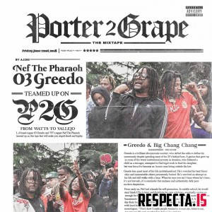 Nef The Pharaoh & 03 Greedo - Porter 2 Grape
