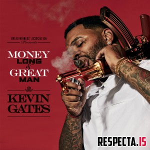 Kevin Gates - Money Long & Great Man
