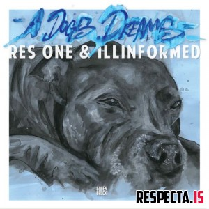 Res One & Illinformed - A Dogs Dream