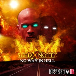 The Bad Seed & Nottz - No Way In Hell