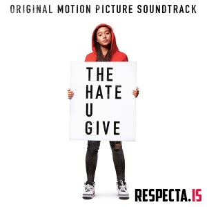 VA - The Hate U Give (Original Motion Picture Soundtrack)