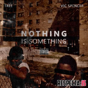Tree & Vic Spencer - Nothing Is Something