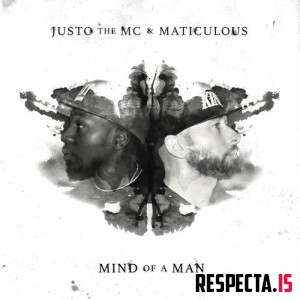 Justo the MC & Maticulous - Mind of a Man