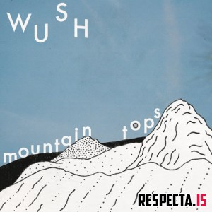wüsh - Mountain Tops