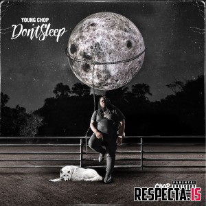 Young Chop - Don't Sleep