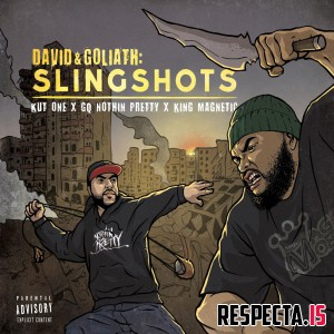GQ Nothin Pretty, King Magnetic & Kut One - David & Goliath: Slingshots