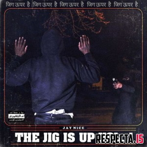 Jay Nice - The jig is up, Vol. 1