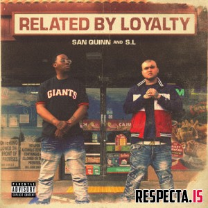 San Quinn & S.L - Related By Loyalty