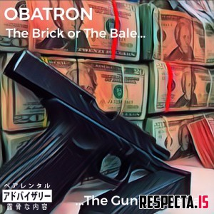 Obatron - The Brick Or The Bale...The Gun Or The Tail