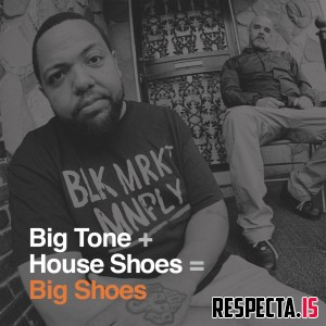 Big Tone & House Shoes - Big Shoes