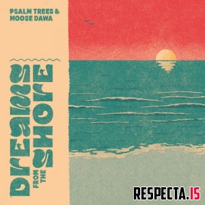 Psalm Trees & Moose Dawa - Dreams from the Shore