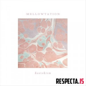 &aute&rom - Mellowtation