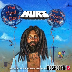 Murs, 9th Wonder & The Soul Council - The Iliad is Dead and the Odyssey is Over