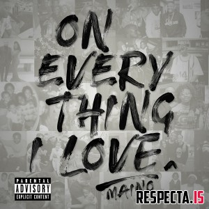Maino - On Everything I Love
