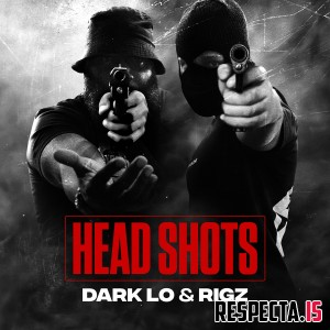 Dark Lo & Rigz - Head Shots