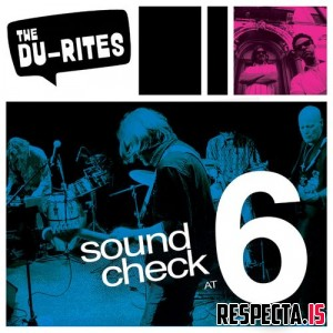 The Du-Rites - Soundcheck at 6