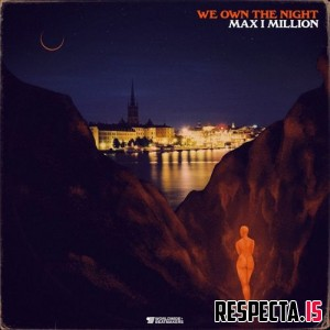 Max I Million - We Own the Night