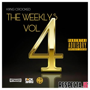 KXNG Crooked - The Weeklys Vol. 4
