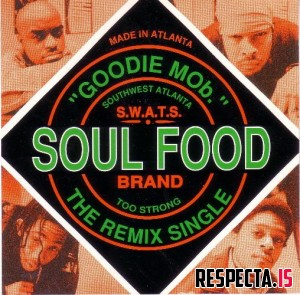 Goodie Mob - Soul Food (The Remix Single) (US CD5)