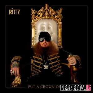 Rittz - Put a Crown on It
