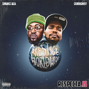 Smoke DZA & Curren$y - Prestige Worldwide